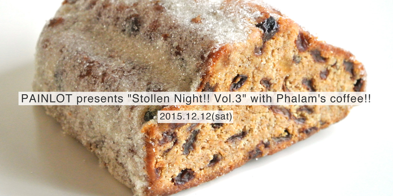 "PAINLOT presents ""Stollen Night!! Vol.3"" with Phalam's coffee!!"