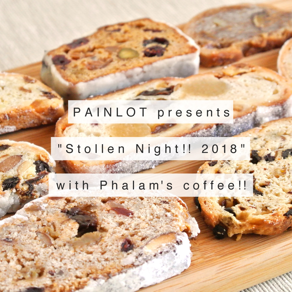PAINLOT presents〈Stollen Night!! with Phalam's coffee!!〉