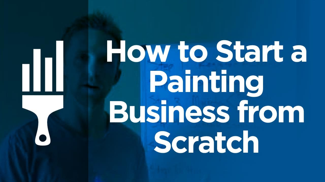 How To Start A Painting Business From Scratch Painting