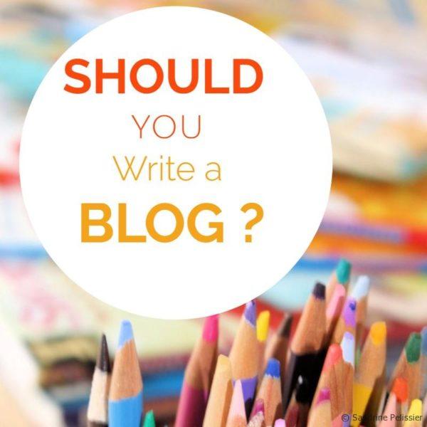 Should you write a blog?