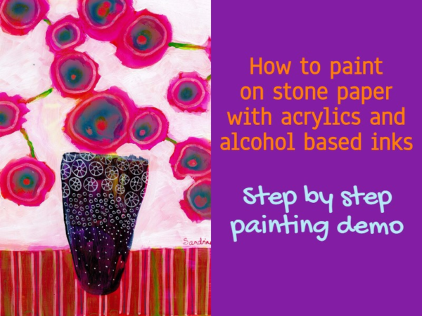 How to paint on stone paper with acrylics and alcohol based inks