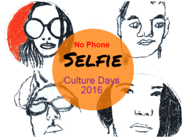 Culture Days 2016 : The No-Phone Selfie