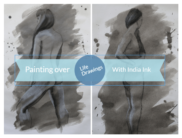 Painting over life drawings with India Ink