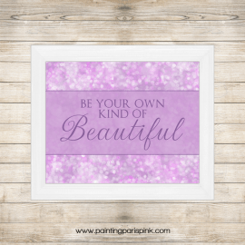 Be Your Own Kind Of Beautiful framed FREEBIE