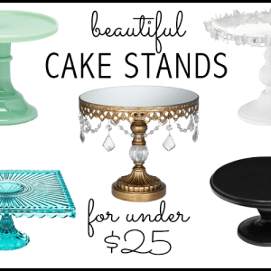 Beautiful Cake Stands for under $25
