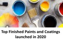 Top Finished Paints and Coatings launched in 2020