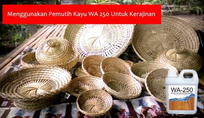 Bleaching Kayu WA 250 untuk kerjajinan-anyaman