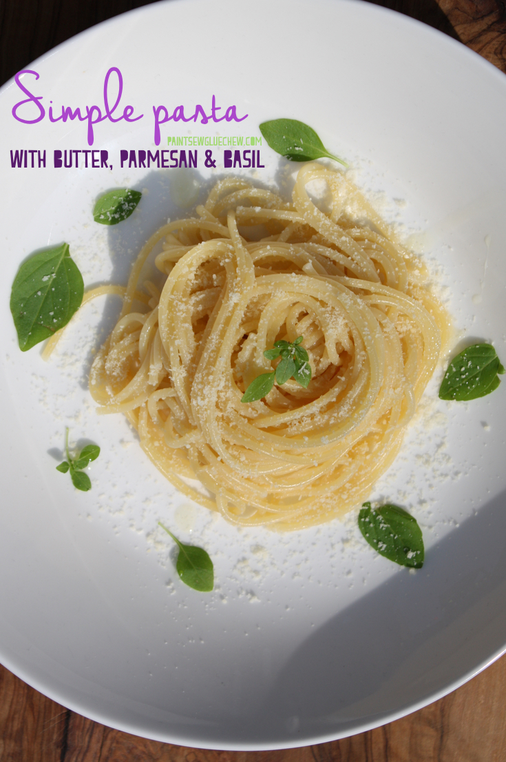 Simple Pasta With Butter Parmesan and Basil