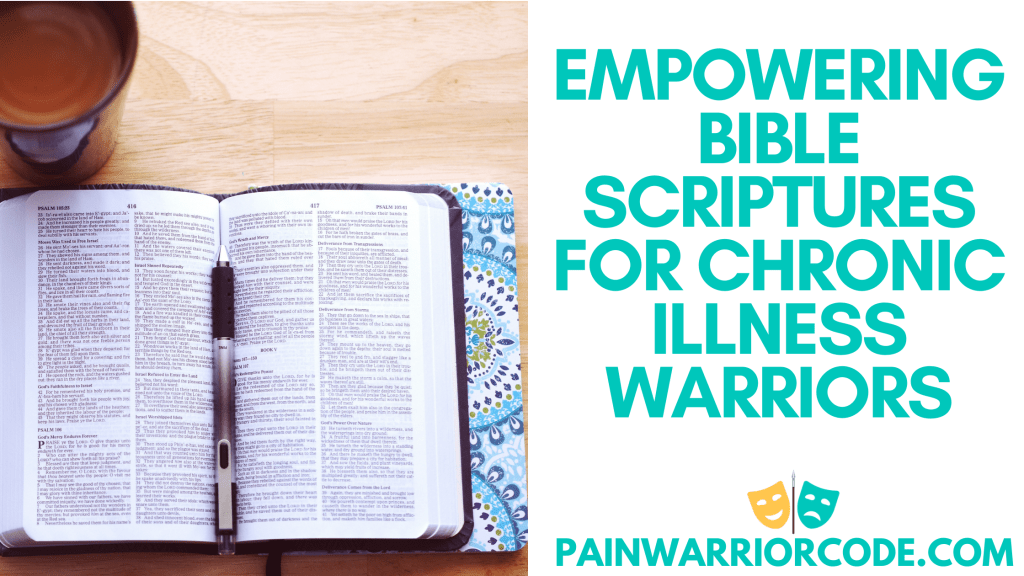 Blog graphic that reads the title: Empowering bible scriptures for chronic illness warriors. Next to the title, there is a picture of a bible and a pen, there is also a cup of tea next to it.