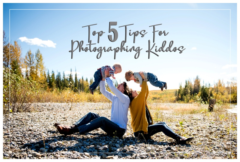 Top 5 Tips For Photographing Kiddos