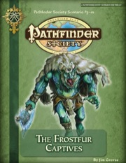 Pathfinder Society Scenario #3-01: The Frostfur Captives (PFRPG) PDF