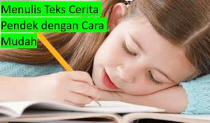 Menulis Teks Cerita Pendek dengan Cara Mudah