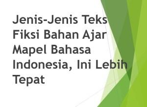 Jenis-Jenis Teks Fiksi Bahan Ajar Mapel Bahasa Indonesia, Ini Lebih Tepat