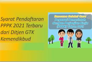Syarat Pendaftaran PPPK 2021 Terbaru dari Ditjen GTK Kemendikbud