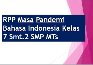RPP Masa Pandemi Bahasa Indonesia Kelas 7 Smt.2 SMP MTs