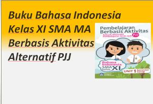 Buku Bahasa Indonesia Kelas XI SMA MA Berbasis Aktivitas Alternatif PJJ