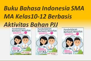 Buku Bahasa Indonesia SMA MA Kelas10-12 Berbasis Aktivitas Bahan PJJ
