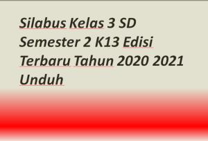 Silabus Kelas 3 SD Semester 2 K13 Edisi Terbaru Tahun 2020 2021 Unduh
