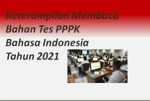 Keterampilan Membaca Bahan Tes PPPK Bahasa Indonesia Tahun 2021