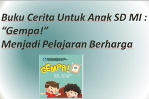 """Buku Cerita Untuk Anak SD MI : """"Gempa!"""" Menjadi Pelajaran Berharga"""