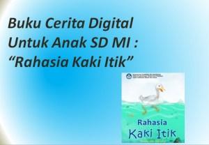 "Buku Cerita Digital Untuk Anak SD MI : ""Rahasia Kaki Itik"""