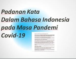 Padanan Kata dalam Bahasa Indonesia pada Masa Pandemi Covid-19