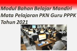 Modul Bahan Belajar Mandiri Mata Pelajaran PKN Guru PPPK Tahun 2021