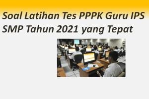 Soal Latihan Tes PPPKGuru IPS SMP Tahun 2021 yang Tepat