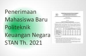 Penerimaan Mahasiswa Baru Politeknik Keuangan Negara STAN Th. 2021
