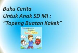 """Buku Cerita Untuk Anak SD MI : """"Topeng Buatan Kakek"""""""