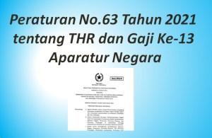 Peraturan No.63 Tahun 2021 tentang THR dan Gaji Ke-13 Aparatur Negara