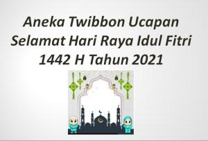 Aneka Twibbon Ucapan Selamat Hari Raya Idul Fitri 1442 H Tahun 2021