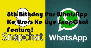 8th Bithday Par WhatsApp Ke Users Ke Liye SnapChat Feature!