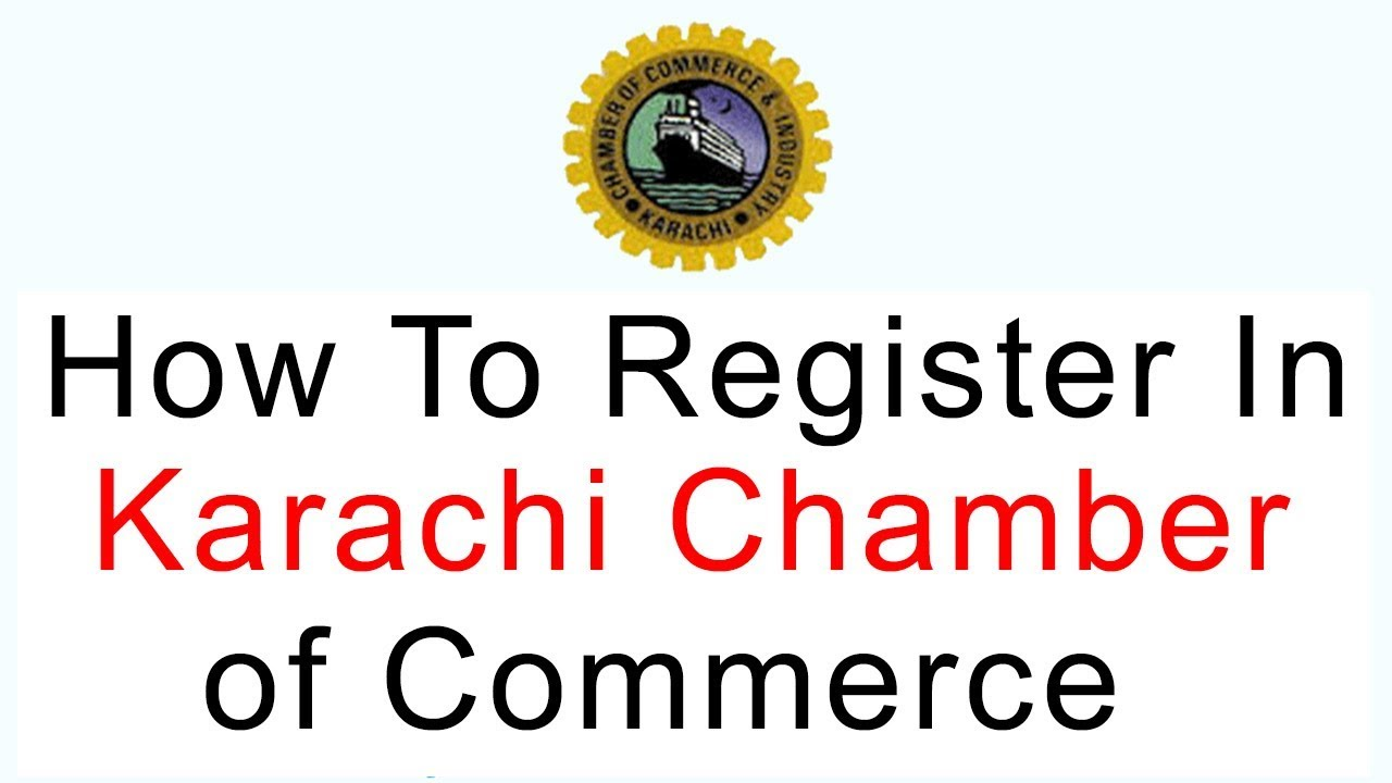 How To Register In Karachi Chamber of Commerce