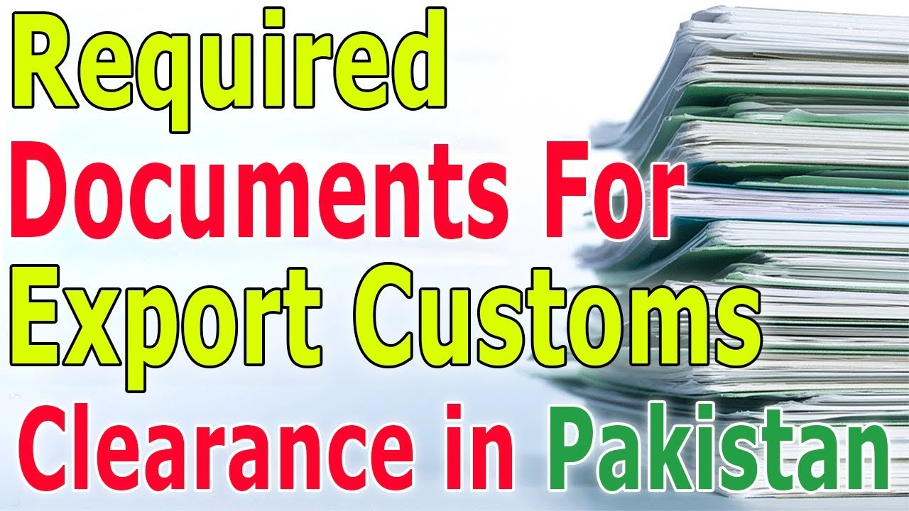 What Documents are Required For Export Custom Clearance? Or Documents For Clearing Agent.
