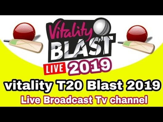 Vitality Blast T20 Live Broadcasting TV Channels Live Streaming
