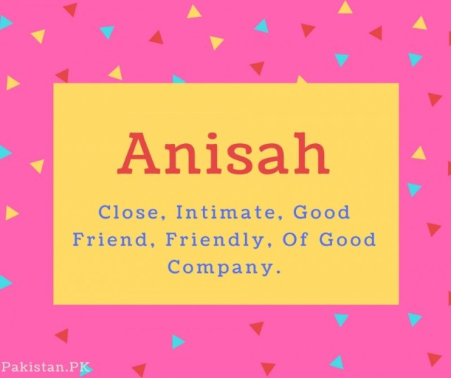 What is Anisah Name Meaning In Urdu - Anisah Meaning is N/A