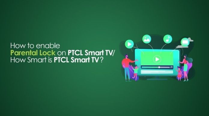 How to enable Parental Lock on PTCL Smart TV