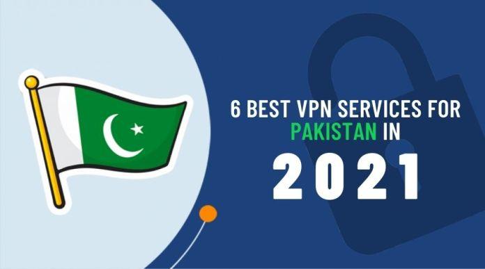 6 Best VPN Services for Pakistan in 2021