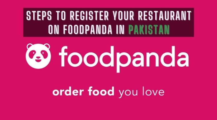 Steps to Register Your Restaurant on Foodpanda in Pakistan