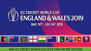 Was ICC Cricket World Cup 2019 Fixed | ICC World Cup 2019