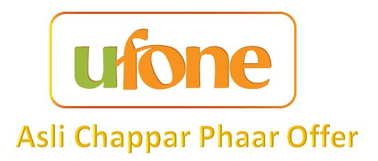 Ufone Asli Chappar Phaar Offer