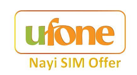 Ufone Nayi SIM Offer