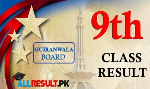 Gujranwala Board 9th Class Result 2021