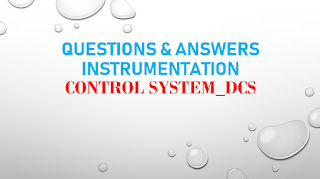 QUESTION & ANSWERS FOR CONTROL SYSTEM_DCS_P&ID