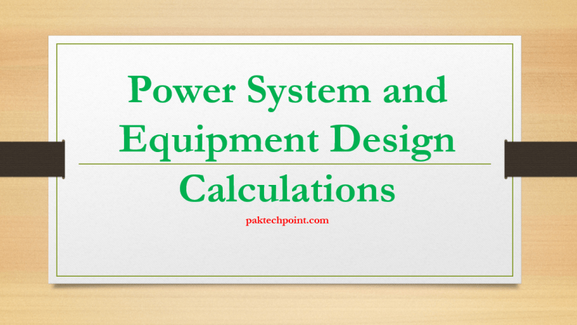 Power System and Equipment Design Calculations, Short Circuit Study, Voltage Drop Calculations, Harmonic Analysis Power System, Power Factor Improvement