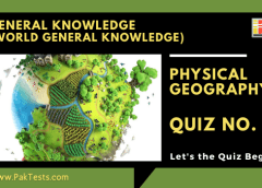World General Knowledge (Physical Geography) – Quiz 5