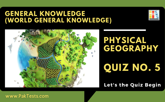 general-knowledge-tests-world-gk-physical-geography-quiz-5