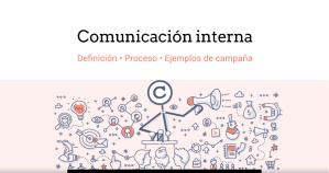 Comunicación interna ¿Qué es y cómo se hace una campaña?