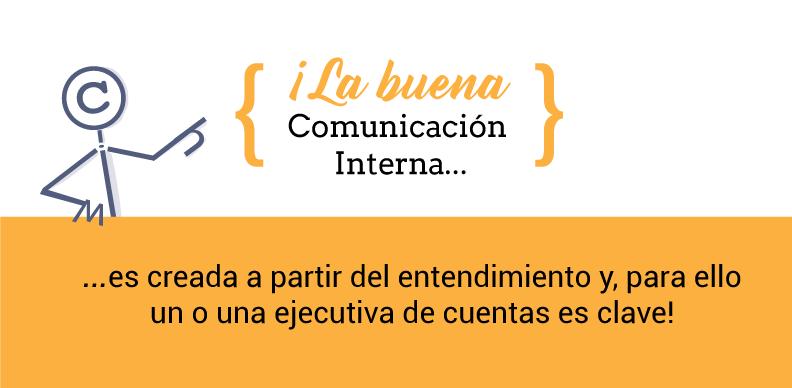 Un ejecutivo de cuentas en comunicación interna es clave para la eficiencia del proyecto